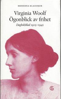 bokomslag Ögonblick av frihet : dagboksblad 1915-1941