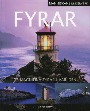 bokomslag Fyrar : 75 magnifika fyrar i världen