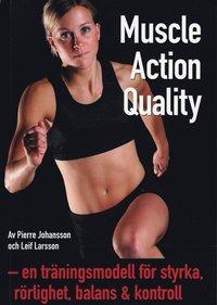 Muscle Action Quality : en träningsmodell för styrka, rörlighet, balans & kontroll