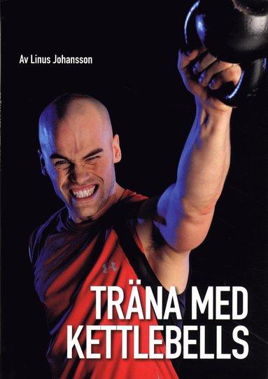 bokomslag Träna med kettlebells