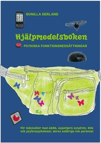 bokomslag Hjälpmedelsboken : psykiska funktionsnedsättningar: För människor med ADHD, Aspergers syndrom, OCD och psykossjukdomar, deras anhöriga och personal