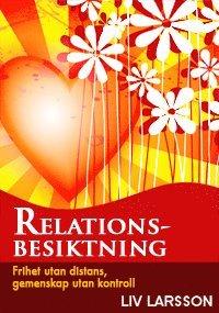 bokomslag Relationsbesiktning : frihet utan distans, gemenskap utan kontroll