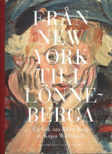 bokomslag Från New York till Lönneberga : en bok om Björn Berg