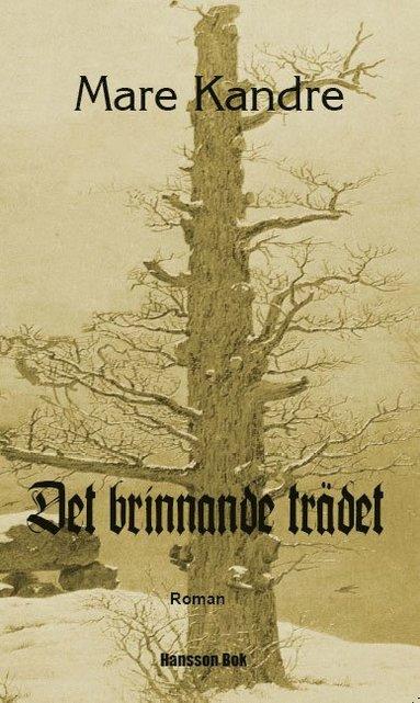 bokomslag Det brinnande trädet : roman