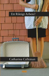 bokomslag Ett Riktigt Arbete? : om regleringen av hushållstjänster