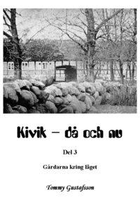 bokomslag Kivik - då och nu; Gårdarna kring läget