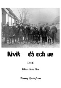 bokomslag Kivik - då och nu; Bilder från förr