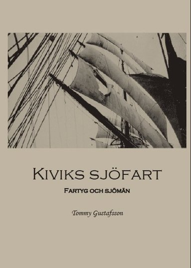bokomslag Kiviks sjöfart : fartyg och sjömän