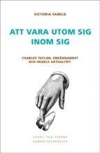 bokomslag Att vara utom sig inom sig : Charles Taylor, erkännandet och Hegels aktualitet