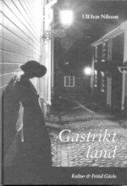 bokomslag Gastrikt land : spökhistorier från Gävle, Gästrikland och norra Uppland
