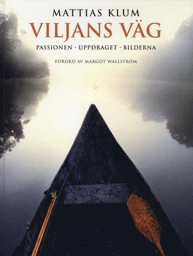 bokomslag Viljans väg : passionen, uppdraget, bilderna