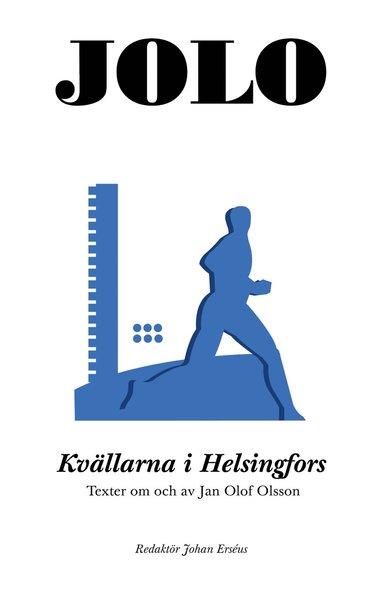 bokomslag Kvällarna i Helsingfors: Texter om och av Jan Olof Olsson