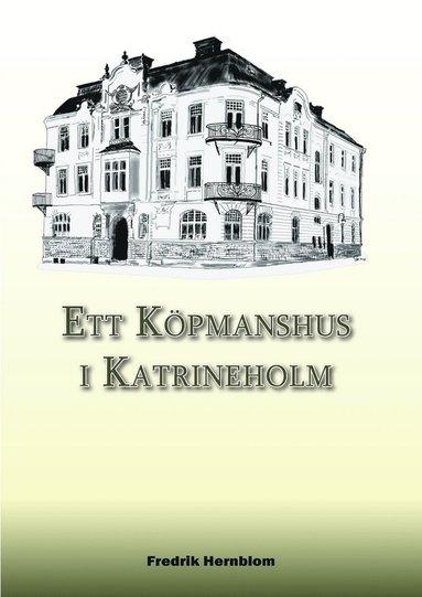 bokomslag Ett köpmanshus i Katrineholm