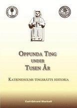 bokomslag Oppunda Ting under tusen år : Katrineholms tingsrätts historia