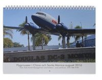 bokomslag Flygkalender 2017 - Flygmuseer i Chino och Santa Monica augusti 2016