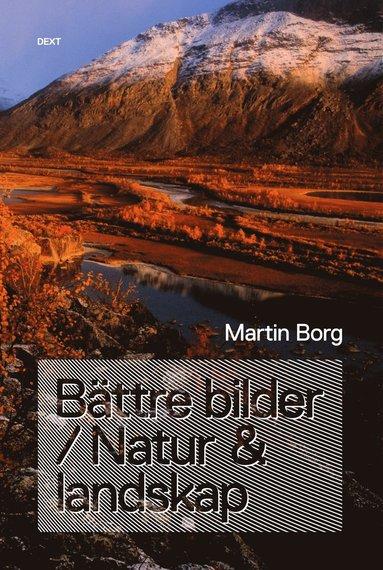 bokomslag Bättre bilder / Natur & landskap