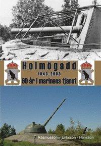 bokomslag Holmögadd 1943-2003 : 60 år i marinens tjänst