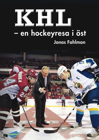 bokomslag KHL : en hockeyresa i öst