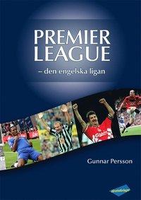 bokomslag Premier League: den engelska ligan