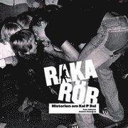 bokomslag Raka rör : historien om Kal P Dal