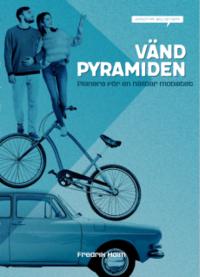 bokomslag Vänd pyramiden! : planera för en hållbar mobilitet