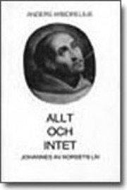 bokomslag Allt och intet : Johannes av Korsets liv
