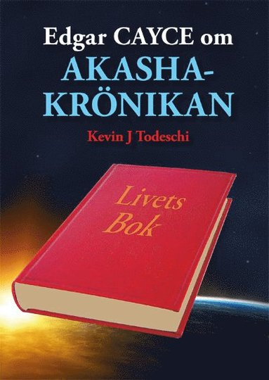 bokomslag Edgar Cayce om Akashakrönikan : livets bok