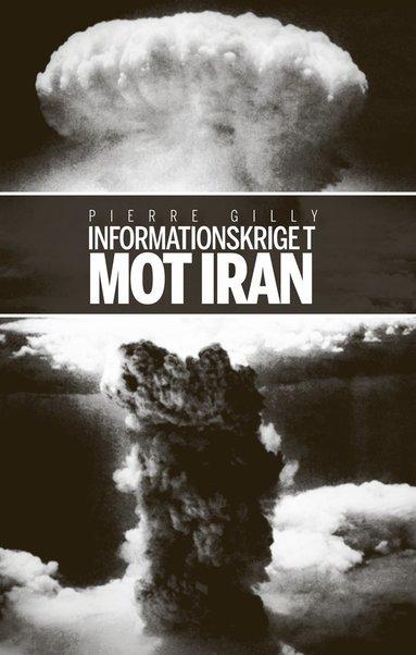 bokomslag Informationskriget mot Iran