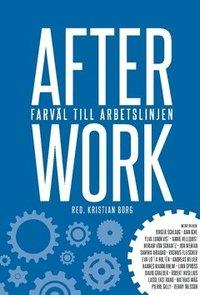 bokomslag After work : farväl till arbetslinjen