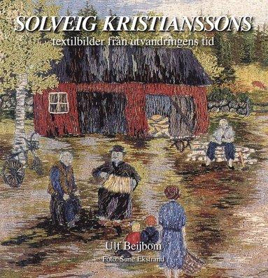 bokomslag Solveig Kristianssons textilbilder från utvandringens tid