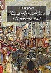 bokomslag Möten och händelser i Nipornas stad : en familjekrönika i omvandlingens tid