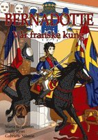 bokomslag Bernadotte : vår franske kung