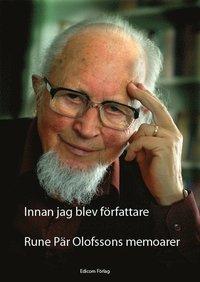 bokomslag Innan jag blev författare ; Rune Pär Olofssons memoarer
