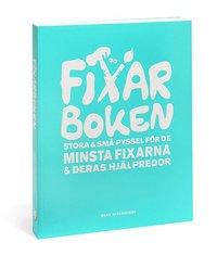 bokomslag Fixarboken : stora och små pyssel för de minsta fixarna och deras hjälpredor