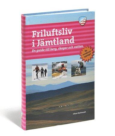 bokomslag Friluftsliv i Jämtland : en guide till berg, skogar och vatten