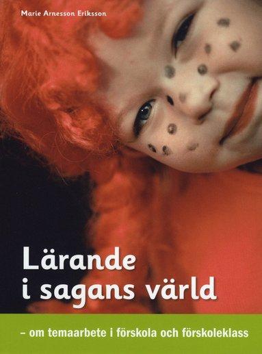bokomslag Lärande i sagans värld : om temaarbete i förskola och förskoleklass