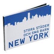 bokomslag Stora städer och små barn : New York