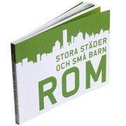 bokomslag Stora städer och små barn : Rom