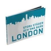 bokomslag Stora städer och små barn : London