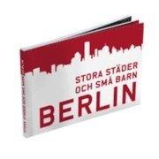 bokomslag Stora städer och små barn: Berlin