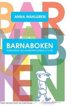 bokomslag Barnaboken : barnavård och barnuppfostran 0-16 år
