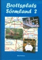 bokomslag Brottsplats Sörmland 2 en odyssé i brott från Sörmland