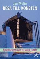 bokomslag Resa till konsten : en konstälskares guide till museer i Europa