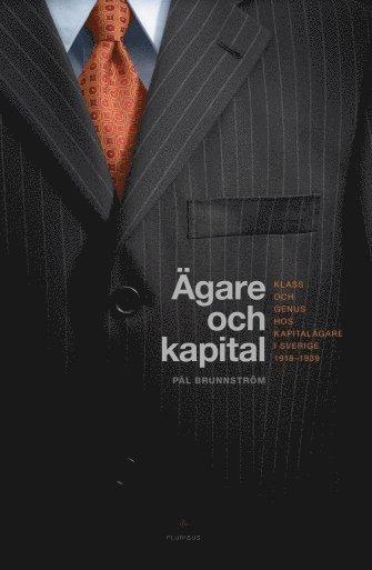 bokomslag Ägare och kapital : klass och genus hos kapitalägare i Sverige 1918-1939