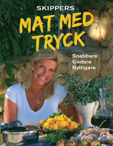 bokomslag Mat med tryck : snabbare, godare, nyttigare