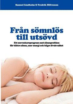 bokomslag Från sömnlös till utsövd : ett sexveckorsprogram mot sömnproblem för bättre sömn, mer energi och högre livskvalitet