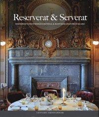 bokomslag Reserverat & serverat : historien om Sveriges hotell- och restaurangföretag