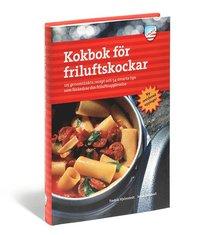 bokomslag Kokbok för friluftskockar : 125 genomtänkta recept och 54 smarta tips som f