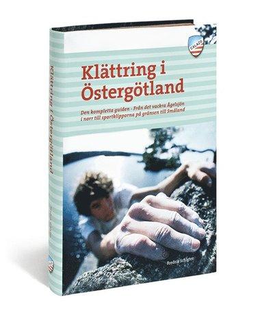 bokomslag Klättring i Östergötland : den kompletta guiden från det vackra Ågelsjön i norr till sportklipporna på gränsen till Småland