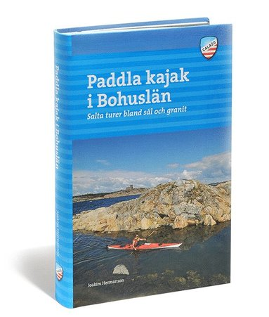 bokomslag Paddla kajak i Bohuslän : salta turer bland säl och granit